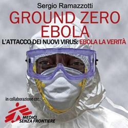 Ebola e l`attacco dei nuovi virus, senza censura.