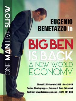 Eugenio Benetazzo BIG BEN IS BACK, spettacolo finanziario sulla crisi e sul futuro.