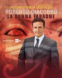 I misteri dell`Antico Egitto con Roberto Giacobbo il conduttore tv di Voyager.