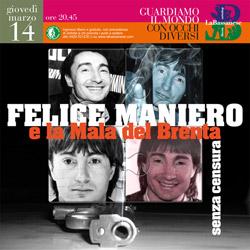Felice Maniero e la Mala del Brenta #senzacensura. 14/3 in libreria.